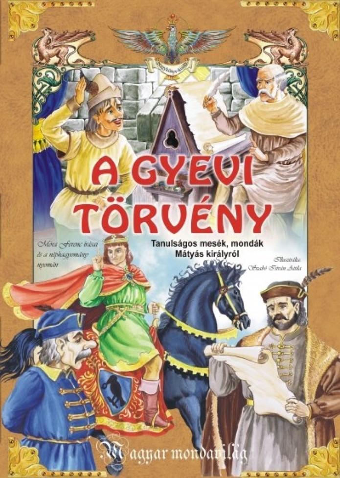 Könyv A gyevi törvény - Tanulságos mesék, mondák Mátyás királyról (Móra Fere borítókép