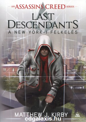 Könyv Assassin's Creed: Last Descendants - A New York-i felkelés (M.J. Kirby)